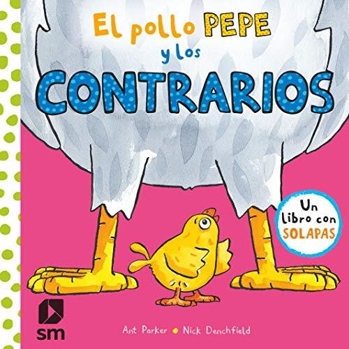 El pollo Pepe y los contrarios (El pollo Pepe...