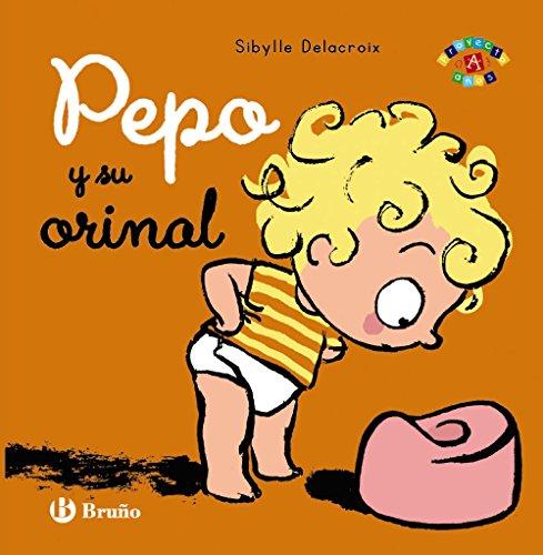 Pepo y su orinal (Castellano - A PARTIR DE 0...