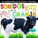 Sonidos de la granja: Mi primer libro de...